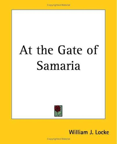 At The Gate Of Samaria by William John Locke