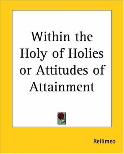Within The Holy Of Holies Or Attitudes Of Attainment by Rellimeo