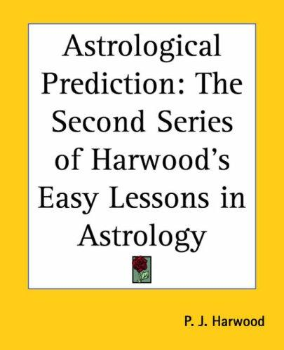 Astrological Prediction by P. J. Harwood
