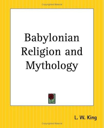 Babylonian Religion And Mythology