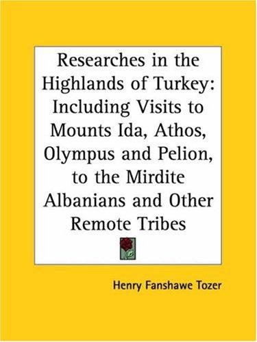 Researches in the Highlands of Turkey by Henry F. Tozer