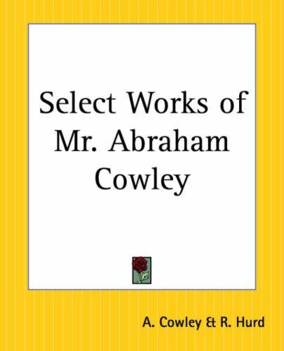 Select Works Of Mr. Abraham Cowley by A. Cowley