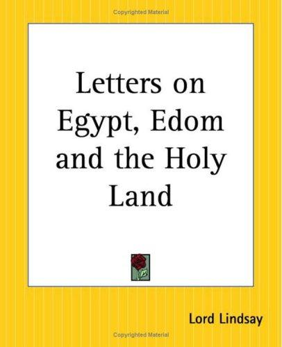 Letters On Egypt, Edom And The Holy Land by Lord Lindsay