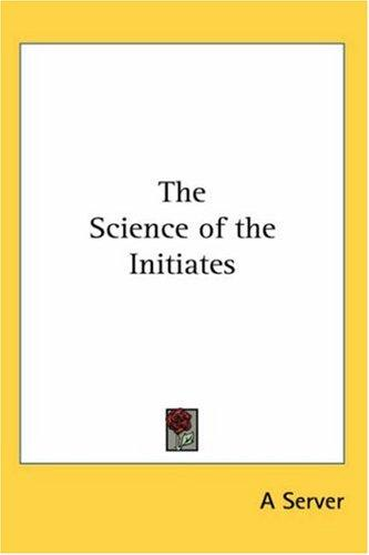 The Science of the Initiates by Server