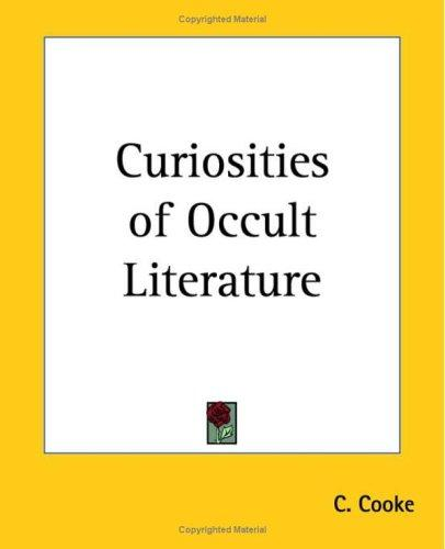 Curiosities Of Occult Literature by C. Cooke