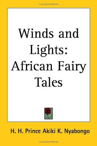 Winds And Lights by H. H. Prince Akiki K. Nyabongo