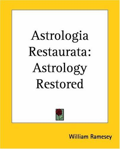 Astrologia restaurata by William Ramesey