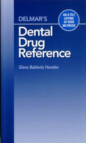 Delmar's Dental Drug Reference by Elena Bablenis Haveles
