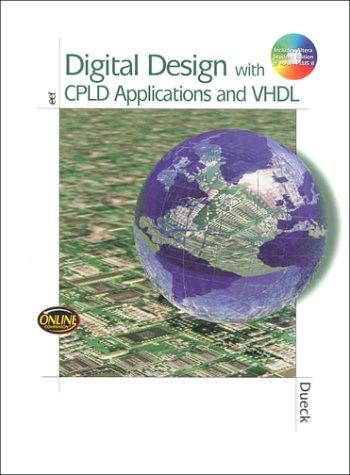 Digital Design with CPLD Applications and VHDL by Robert Dueck