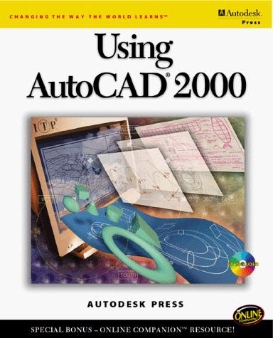 Using AutoCAD 2000 by Autodesk Press