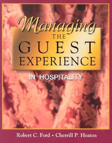 Managing the guest experience in hospitality by