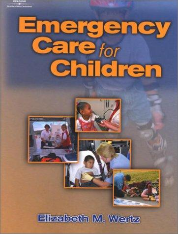 Emergency Care for Children by Elizabeth M. Wertz