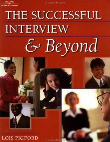 The Successful Interview & Beyond by Lois Pigford