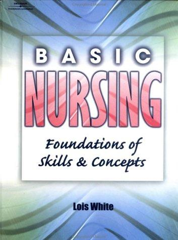 Basic Nursing by Lois White