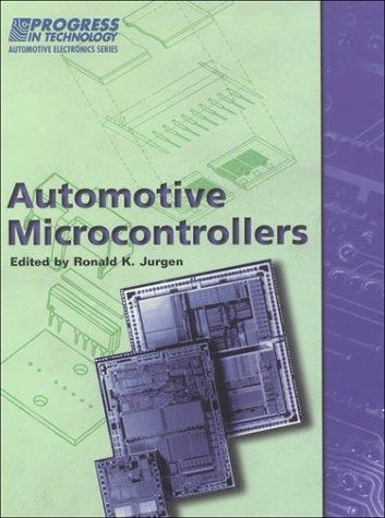 Automotive Microcontrollers (Progress in Technology) by Ronald K. Jurgen