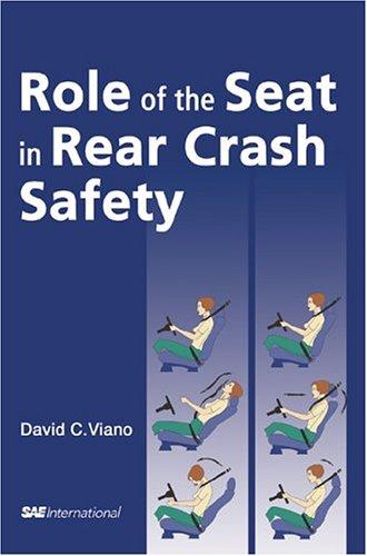 Role of the Seat in Rear Crash Safety by David C. Viano