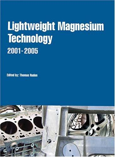 LIghtweight Magnesium Technology 2001-2005 by Thomas Ruden