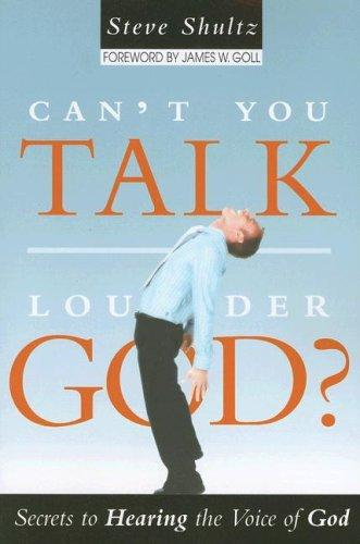 Can't You Talk Louder, God? by Steve Shultz