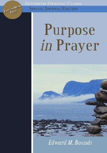 Purpose in Prayer by E.M. Bounds