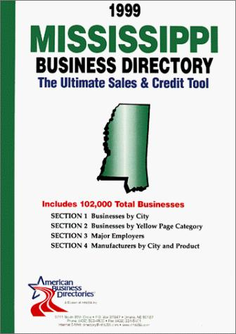 1999 Mississippi Business Directory by infoUSA Inc.