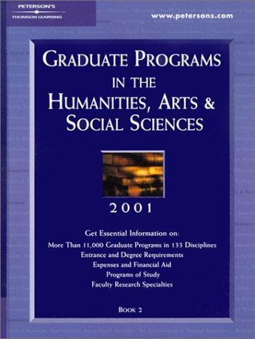 Peterson's Graduate Programs in the Humanities, Arts & Social Sciences 2001 by Peterson's