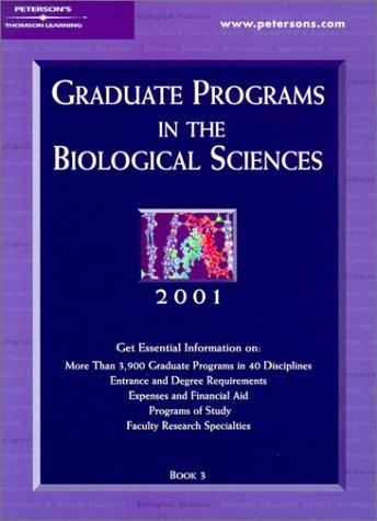 Peterson's Graduate Programs in the Biological Sciences 2001 by Peterson's