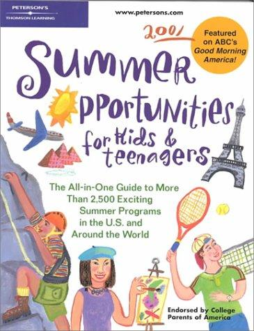 Peterson's Summer Opportunities for Kids and Teenagers 2001 (Summer Opportunities for Kids and Teenagers, 2001) by Peterson's