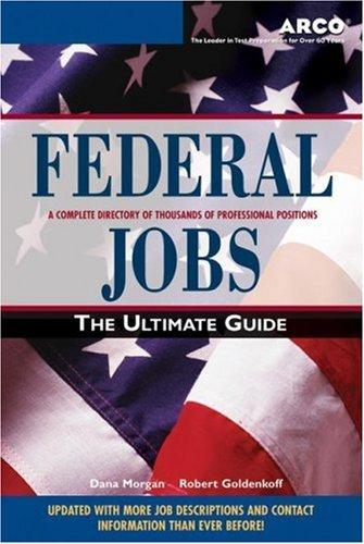 Federal Jobs: Ultimate Guide 3 (Federal Jobs: the Ultimate Guide) by Goldenkoff & Morga