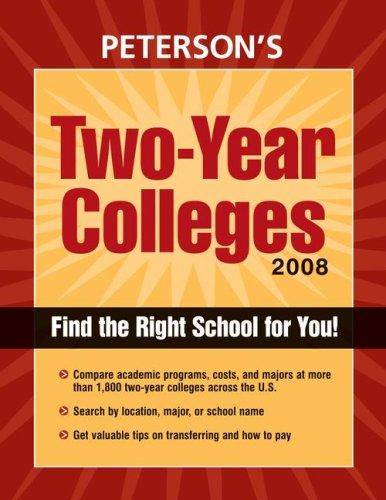 Two Year Colleges 2008 by Peterson's