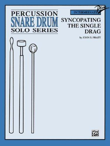 Syncopating the Single Drag Snare Drum by John S. Pratt