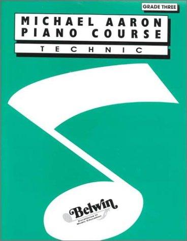 Michael Aaron Piano Course / Technic / Grade 3 by Christine O'Neil