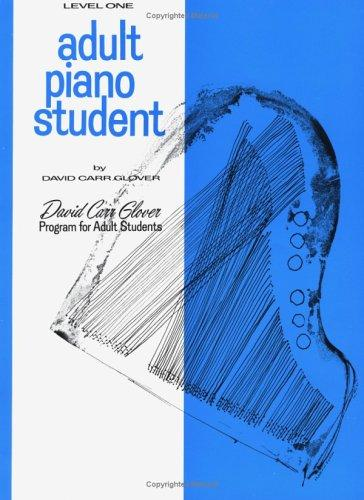 Adult Piano Student / Level 1 by David Carr Glover