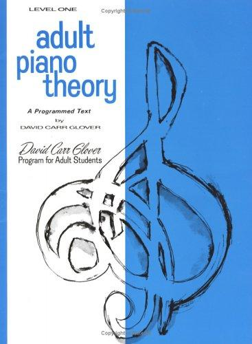 Adult Piano Theory / Level 1 (David Carr Glover Adult Library) by David Carr Glover
