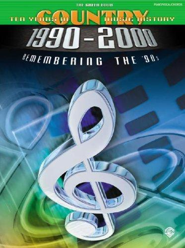 The Green Book 10 Years of Country Music History 1900-2000: Remembering the '90S by Various Artists