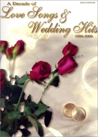 A Decade of Love Songs & Wedding Hits by Various Artists