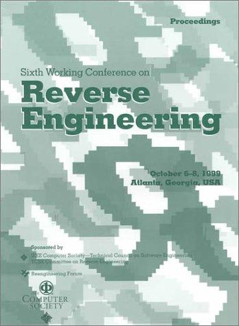 Sixth Working Conference on Reverse Engineering by Ga.) Working Conference on Reverse Engineering 1999 (Atlanta