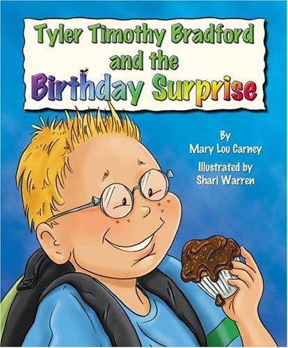 Tyler Timothy Bradford and the birthday surprise by Mary Lou Carney
