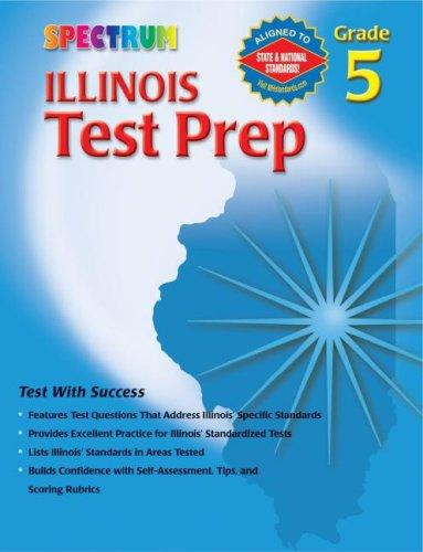Spectrum Illinois Test Prep, Grade 5 (Spectrum Illinois) by School Specialty Publishing