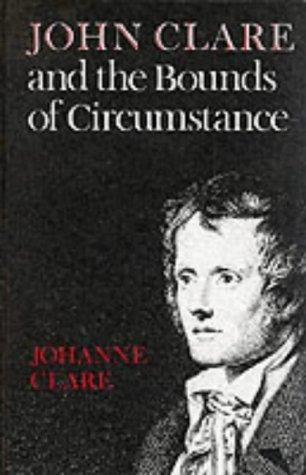 John Clare and the bounds of circumstances by Johanne Clare