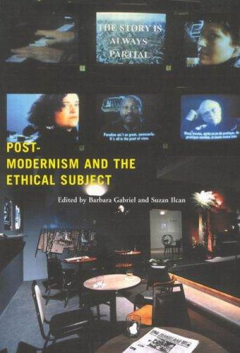 Postmodernism and the ethical subject by Suzan Ilcan