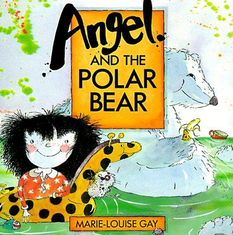 Angel and the Polar Bear (Nature All Around Series) by Marie-Louise Gay