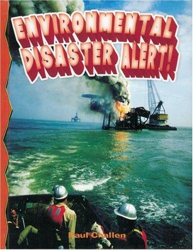 Environmental Disaster Alert! by Paul C. Challen