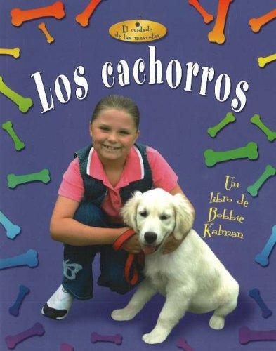 Los cachorros / written by Rebecca Sjonger and Bobbie Kalman by Rebecca Sjonger, Bobbie Kalman