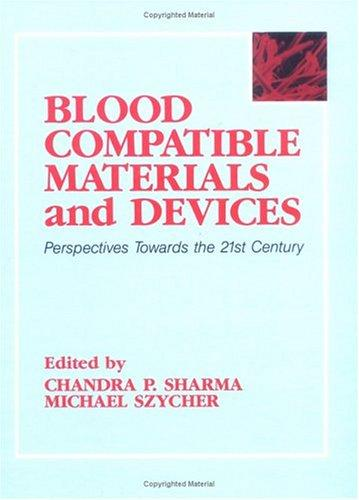 Blood compatible materials and devices by edited by Chandra P. Sharma, Michael Szycher.