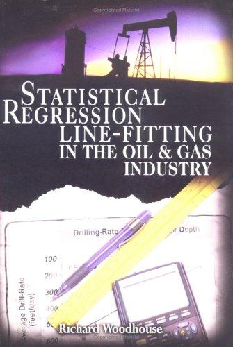 Statistical Regression Line-Fitting in the Oil and Gas Industry by Richard Woodhouse