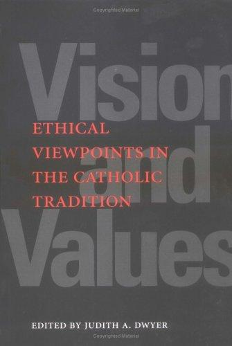 Image 0 of Vision and Values: Ethical Viewpoints in the Catholic Tradition
