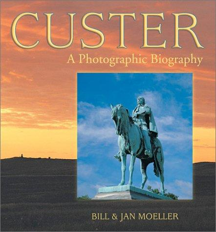 Image 0 of Custer: A Photographic Biography