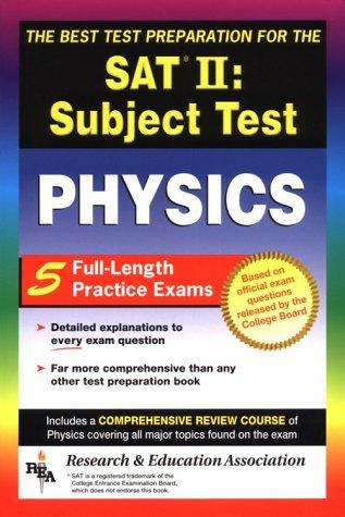 The Best test preparation for the College Board achievement test in physics by D. K. Bross, M. H. Farmer, M. L. Lemley, L. Weathers