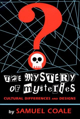 The mystery of mysteries