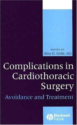 Complications of Cardiothoracic Surgery by Alex G. Little